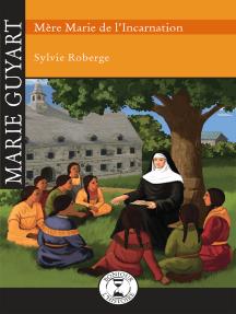 Marie Guyart: Mère Marie de l'Incarnation