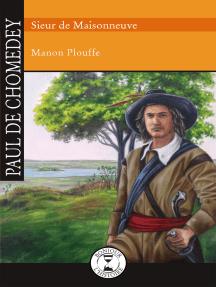 Paul de Chomedey: Sieur de Maisonneuve