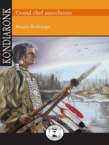 Kondiaronk: Grand chef autochtone