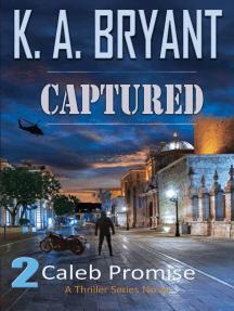 Captured: Caleb Promise Series, #1