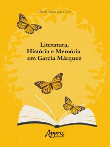 Literatura, História e Memória em García Márquez