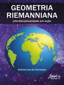 Geometria Riemanniana: Interdisciplinaridade em Ação