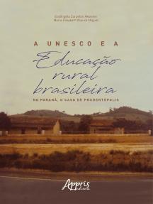 A Unesco e a Educação Rural Brasileira: No Paraná, o Caso de Prudentópolis