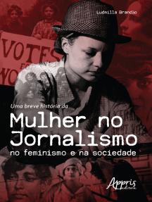 Uma Breve História da Mulher no Jornalismo no Feminismo e na Sociedade