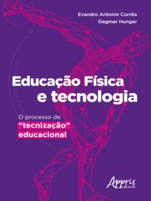 """Educação Física e Tecnologia : O Processo de """"Tecnização"""" Educacional"""