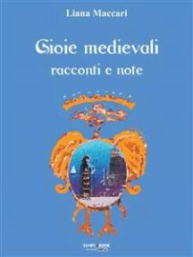 Gioie medievali: racconti e note