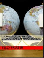 Globalização: Questões Geopolíticas E As Nações Unidas