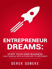 Entrepreneur Dreams: Start Your Own Business Daily Manual with Actions Easy to Implement