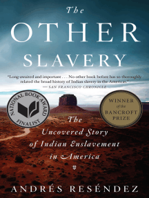 The Other Slavery: The Uncovered Story of Indian Enslavement in America
