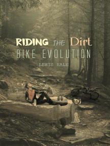 Riding the Dirt Bike Evolution