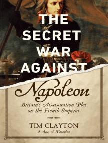 The Secret War Against Napoleon