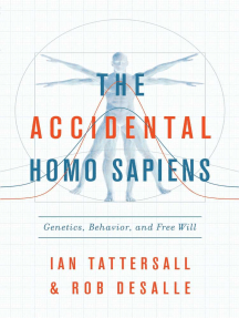 The Accidental Homo Sapiens: Genetics, Behavior, and Free Will