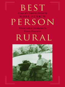 Best Person Rural: Essays of a Sometime Farmer