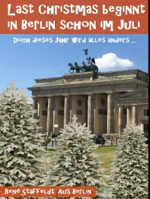 Last Christmas beginnt in Berlin schon im Juli: Doch dieses Jahr wird alles anders ...