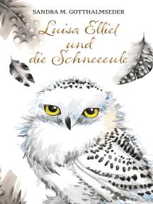 Luisa Elliet und die Schneeeule