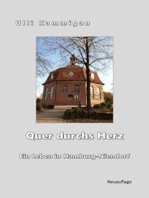 Quer durchs Herz: Ein Leben in Hamburg-Niendorf