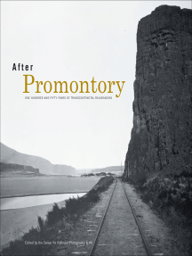 After Promontory: One Hundred and Fifty Years of Transcontinental Railroading