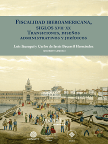 Fiscalidad Iberoamericana, siglos XVII-XX: Transiciones, diseños administrativos y jurídicos