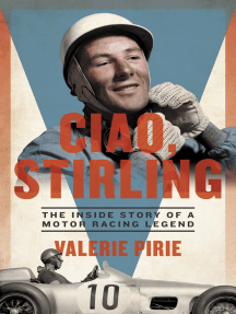 Ciao, Stirling: The Inside Story of a Motor Racing Legend