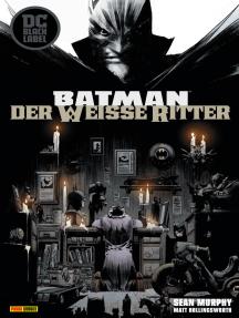 Batman: Der weiße Ritter (White Knight - Black Label)
