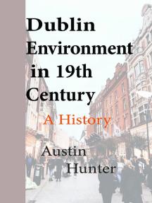 Dublin Environment in 19th Century: A History