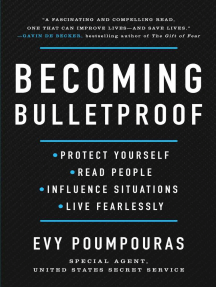 Becoming Bulletproof: Protect Yourself, Read People, Influence Situations, and Live Fearlessly