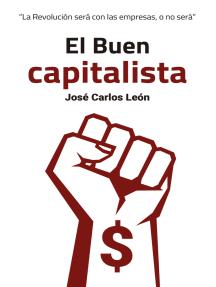 El Buen capitalista: La Revolución será con las empresas o no será