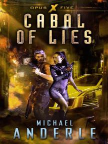 Cabal of Lies: Opus X, #5