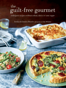 Guilt-free Gourmet: Indulgent recipes without wheat, dairy or cane sugar