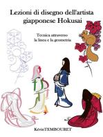 Lezioni di Disegno dell'Artista Giapponese Hokusai - Tecnica Attraverso la Linea e la Geometria