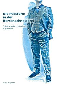 Die Passform in der Herrenschneiderei: Schnittmuster individuell angleichen