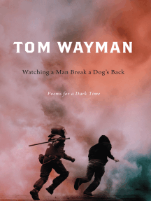 Watching a Man Break a Dog's Back: Poems for a Dark Time