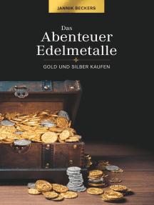 Das Abenteuer Edelmetalle: Gold und Silber kaufen
