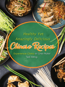 Healthy Yet Amazingly Delicious Chinese Recipes: Experience China in One Plate!