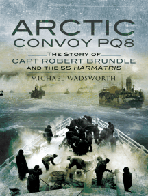Arctic Convoy PQ8: The Story of Capt Robert Brundle and the SS Harmatris