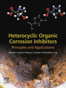 Heterocyclic Organic Corrosion Inhibitors: Principles and Applications