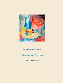 Mandala des Herzens: Ein Lesebuch