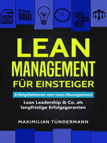 Lean Management für Einsteiger: Erfolgsfaktoren für Lean Management – Lean Leadership & Co. als langfristige Erfolgsgaranten