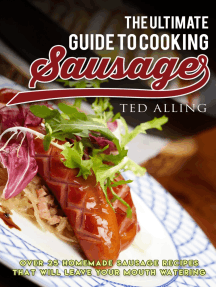 The Ultimate Guide to Cooking Sausage: Over 25 Homemade Sausage Recipes That Will Leave Your Mouth Watering!