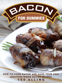 Bacon for Dummies: How to Cook Bacon and Make Your Own Mouthwatering Bacon Recipes
