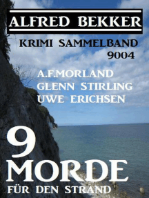 Krimi Sammelband 9004: 9 Morde für den Strand: Alfred Bekker präsentiert