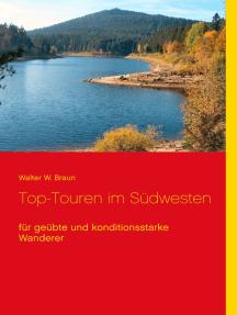 Top-Touren im Südwesten: für geübte und konditionsstarke Wanderer
