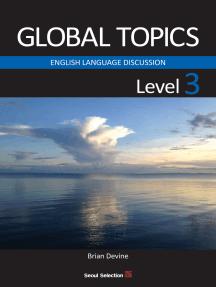 GLOBAL TOPICS Level 3: ENGLISH LANGUAGE DISCUSSION