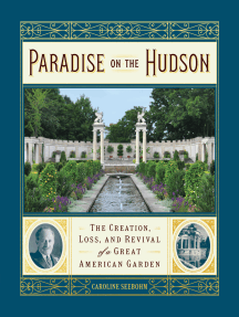 Paradise on the Hudson: The Creation, Loss, and Revival of a Great American Garden