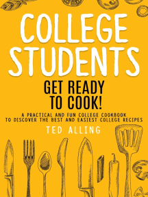 College Students: Get Ready to Cook!: A Practical and Fun College Cookbook to Discover the Best and Easiest College Recipes