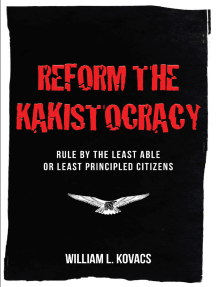 Reform the Kakistocracy: Rule by the Least Able or Least Principled Citizens