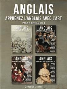 Pack 4 Livres En 1 - Anglais - Apprenez l'Anglais avec l'Art: Apprenez à décrire ce que vous voyez, avec un texte bilingue en anglais et en français, tout en explorant de belles œuvres d'art