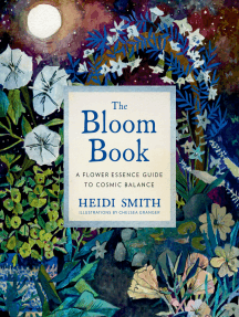 The Bloom Book: A Flower Essence Guide to Cosmic Balance