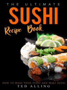 The Ultimate Sushi Recipe Book: How to Make Your Sushi and Maki Sushi