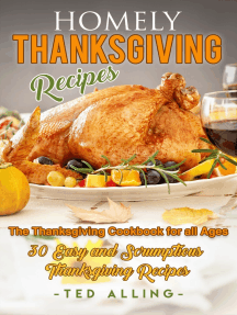 Homely Thanksgiving Recipes: The Thanksgiving Cookbook for All Ages: 30 Easy and Scrumptious Thanksgiving Recipes